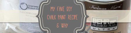 Favorite DIY Chalk Paint Recipe & Why
